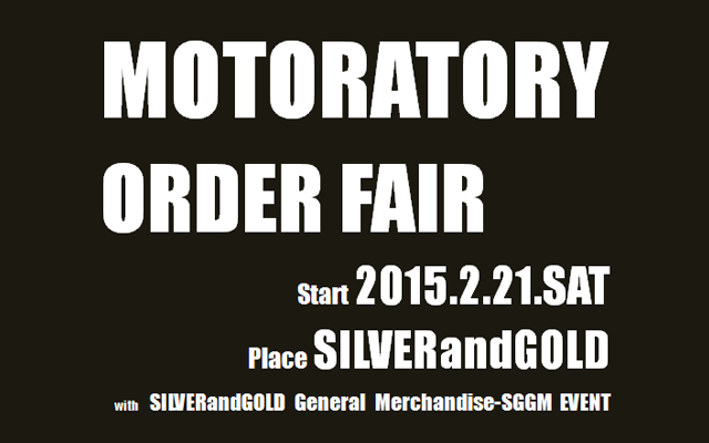 MOTORATORY x Silve and Gold ORDER FAIR & Silvr and Gold General Merchandise EVENT